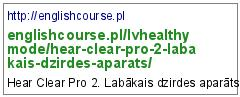 http://englishcourse.pl/lvhealthymode/hear-clear-pro-2-labakais-dzirdes-aparats/